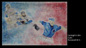 Artwork by Carleigh, Grade 8